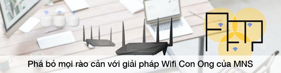 Phá bỏ mọi rào cản với Wifi Con Ong có khả năng mở rộng không giới hạn do MNS triển khai