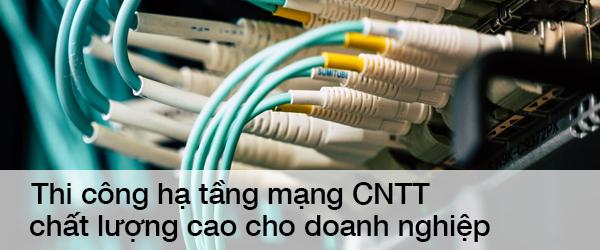 MNS | Thi công hạ tầng mạng CNTT chất lượng cao cho doanh nghiệp