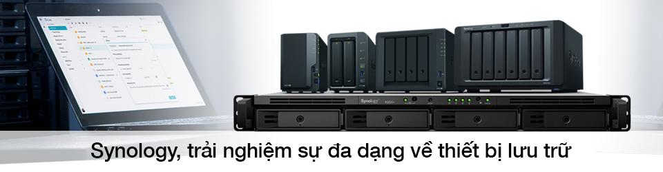 Trải nghiệm sự đa dạng thiết bị lưu trữ Synology
